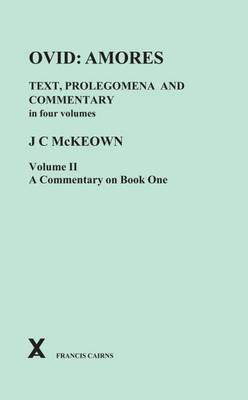 Ovid: Amores. Text Prolegomena and Commentary in Four Volumes. Vol II, Commentary on Book One