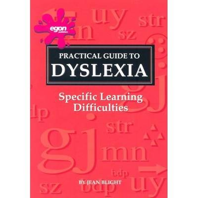 A Practical Guide to Dyslexia: Specific Learning Difficulties