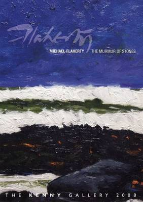 Michael Flaherty: The Murmur of Stones