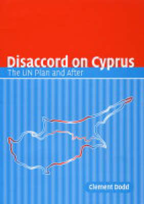Disaccord on Cyprus: The UN Plan and After