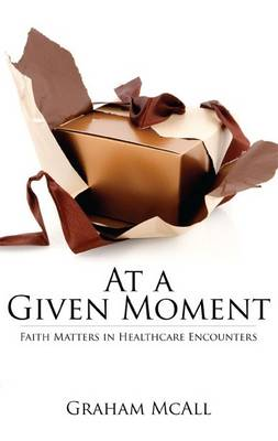 At a Given Moment: Faith Matters in Healthcare Encounters