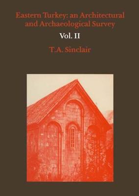 Eastern Turkey: An Architectural and Archaeological Survey: v. 2
