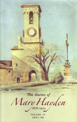 The Diaries of Mary Hayden: v. 4: 1893-1898