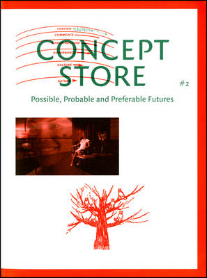 Concept Store: Possible, Probable and Preferable Futures: No.2