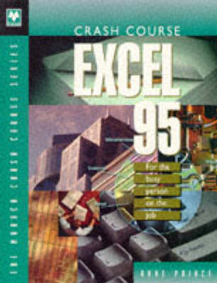 Crash Course Excel 95: For the Busy Person on the Job