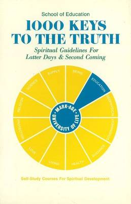 1000 Keys to the Truth: Spiritual Guidelines for Latter Days & Second Coming