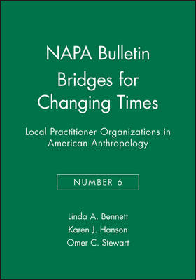 Bridges for Changing Times: Local Practitioner Organizations in American Anthropology