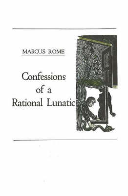 Confessions of a Rational Lunatic