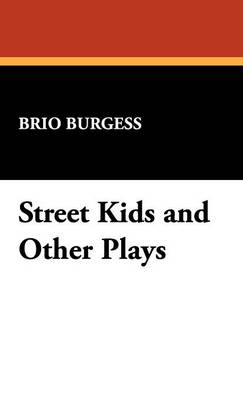 Street Kids and Other Plays