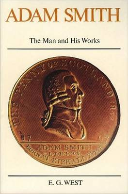 Adam Smith: The Man and His Works