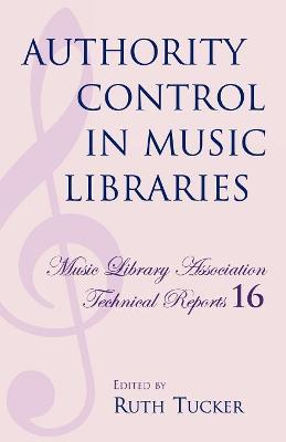 Authority Control in Music Libraries: Proceedings of the Music Library Association Preconference, March 5, 1985