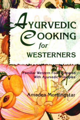 Ayurvedic Cooking for Westerners