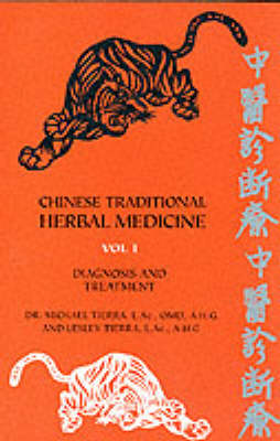 Chinese Traditional Herbal Medicine: v.1: Diagnosis and Treatment