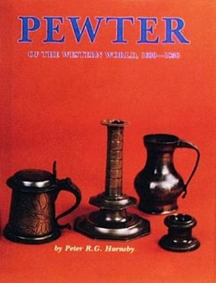 Pewter of the Western World, 1600-1850