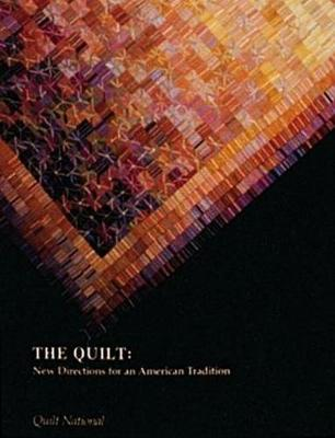 The Quilt: New Directions for an American Tradition