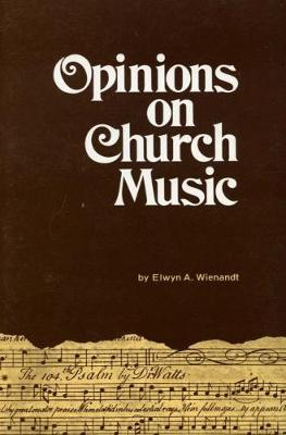 Opinions on Church Music: Comments and Reports from Four and a Half Centuries