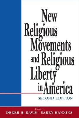 New Religious Movements and Religious Liberty in America: 2nd Edition