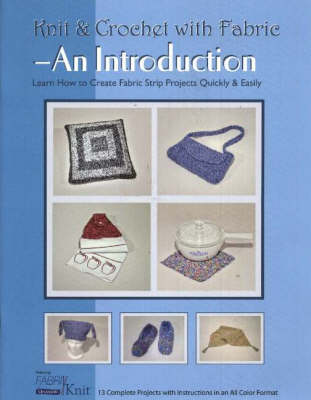 Knit & Crochet with Fabric -- An Introduction