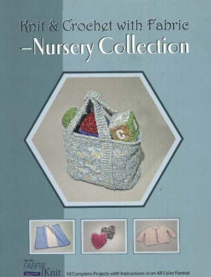 Knit & Crochet with Fabric -- Nursery Collection