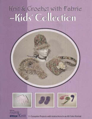 Knit & Crochet with Fabric -- Kids' Collection