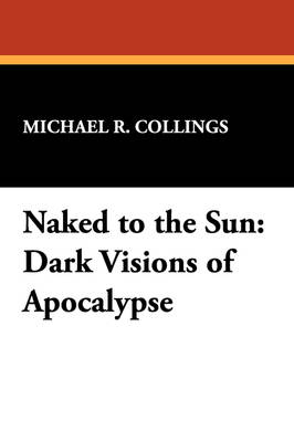 Naked to the Sun: Dark Visions of Apocalypse