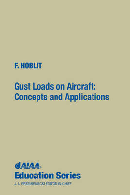 Gust Loads on Aircraft: Concepts and Applications