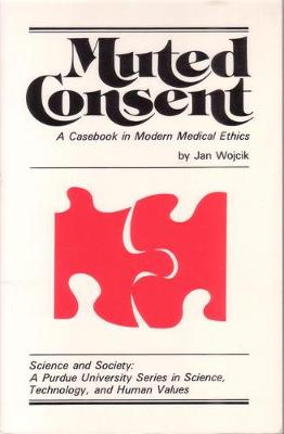 Muted Consent: A Casebook in Modern Medical Ethics