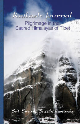 Kailash Journal: Pilgrimage in the Sacred Himalayas of Tibet