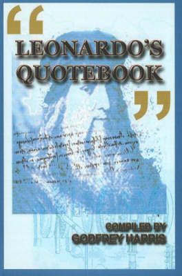 Leonardo's Quotebook: Thoughts By & About Leonardo da Vinci