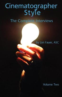Cinematographer Style- The Complete Interviews, Vol. II