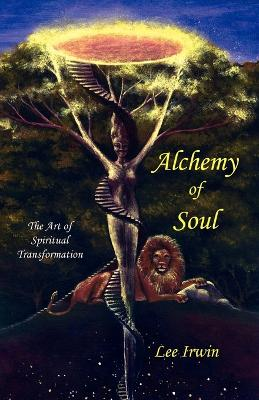 Alchemy of Soul: The Art of Spiritual Transformation