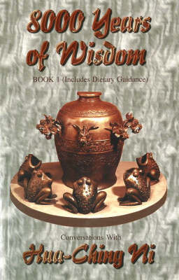 8000 Years of Wisdom: Book 1 - Includes Dietary Guidance
