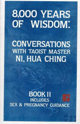 8000 Years of Wisdom: Includes Sex and Pregnancy Guidance: Book 2