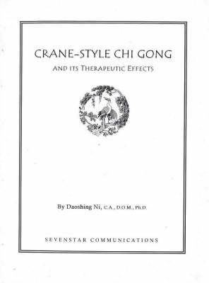 Crane-Style Chi Gong: And Its Therapeutic Effects
