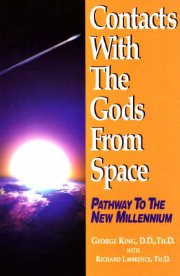 Contacts with the Gods from Space: Pathway to the New Millennium