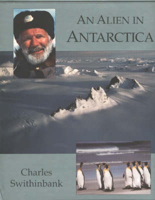 Alien in Antarctica: Reflections Upon Forty Years of Exploration & Research on the Frozen Continent