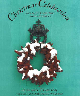 Christmas Celebration: Santa Fe Traditions - Foods & Crafts