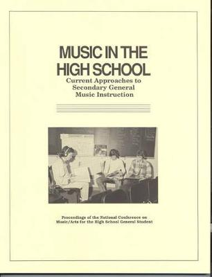 Music in the High School: Current Approaches to Secondary General Music Instruction
