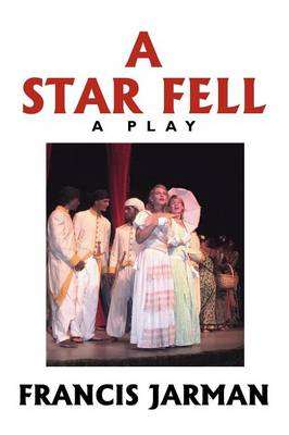 A Star Fell: A Play