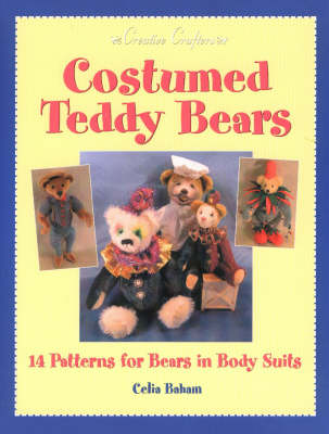 Costumed Teddy Bears: 14 Patterns for Bears in Body Suits