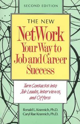Network Your Way to Job & Career Success: Your Complete Guide to Creating New Opportunities
