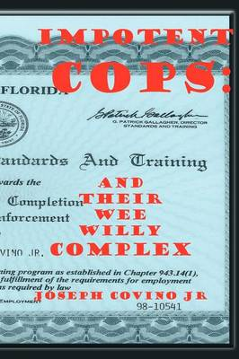 Impotent Cops: And Their Wee Willy Complex
