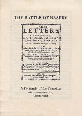 Three Letters from the Right Honourable Sir Thomas Fairfax, Cromwell and the Committee Residing in the Army - All Regarding the Battle of Naseby 1645