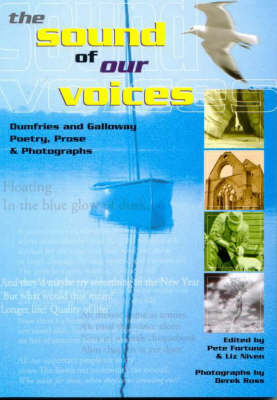 Sound of Our Voices: Dumfries and Galloway Poetry, Prose and Photographs