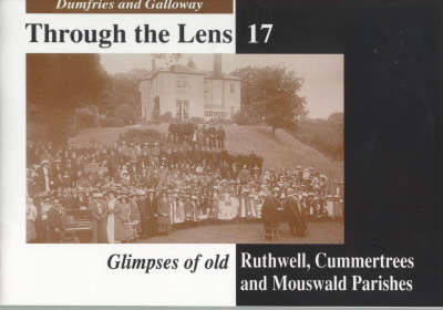 Glimpses of Old Ruthwell, Cummertrees and Mouswald