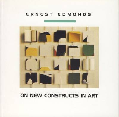 Ernest Edmonds on New Constructs in Art