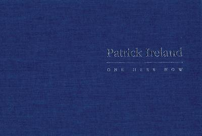 Patrick Ireland: One Here Now - The Ogham Series