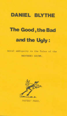 Good, the Bad and the Ugly: Moral Ambiguity in the Tales of the Brothers Grimm