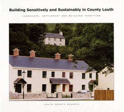 Building Sensitively and Sustainably in County Louth