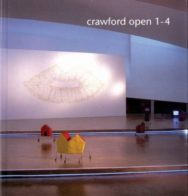 Crawford Open 1-4: Annual Open Submission Exhibition of Contemporary Art